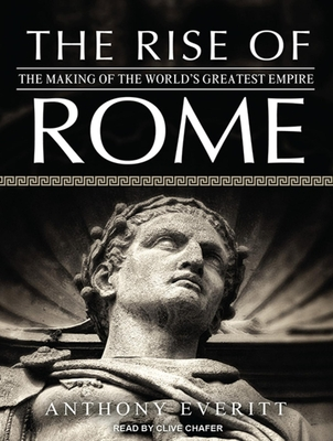 The Rise of Rome: The Making of the World's Greatest Empire Cover Image