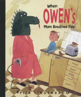 When Owen's Mom Breathed Fire Cover
