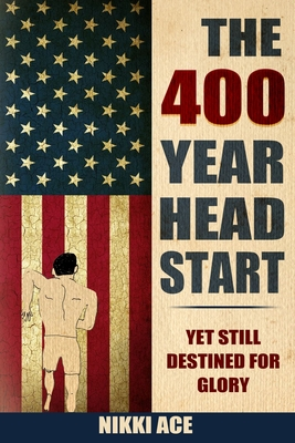 The 400 Year Head Start: Yet Still Destined for Glory Cover Image