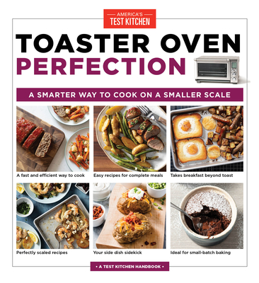 Toaster Oven Perfection: A Smarter Way to Cook on a Smaller Scale cover