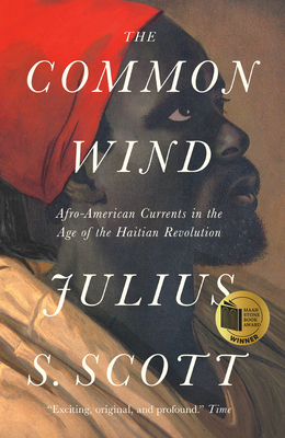 The Common Wind: Afro-American Currents in the Age of the Haitian Revolution Cover Image