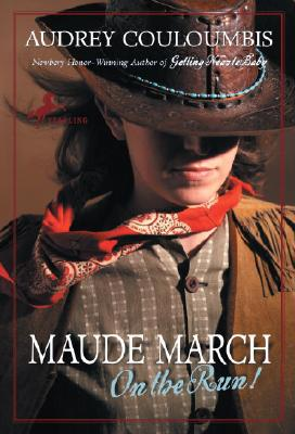 Maude March on the Run!: Or Trouble Is Her Middle Name Cover Image