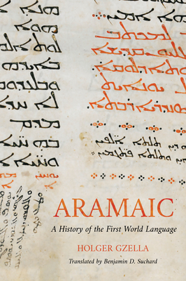 Aramaic: A History of the First World Language Cover Image