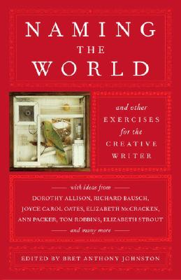 Naming the World: And Other Exercises for the Creative Writer Cover Image
