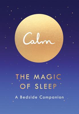 Calm: The Magic of Sleep: A Bedside Companion Cover Image