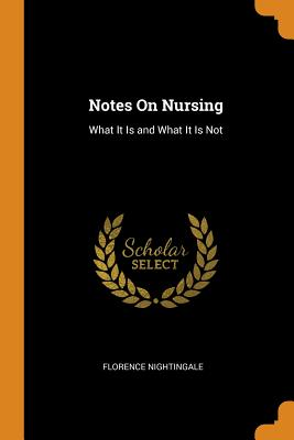 Notes on Nursing: What It Is and What It Is Not Cover Image