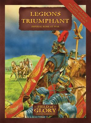 Legions Triumphant: Field of Glory Imperial Rome Army List Cover Image