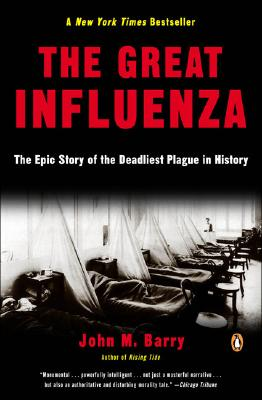 The Great Influenza: The Epic Story of the Deadliest Plague in History Cover Image