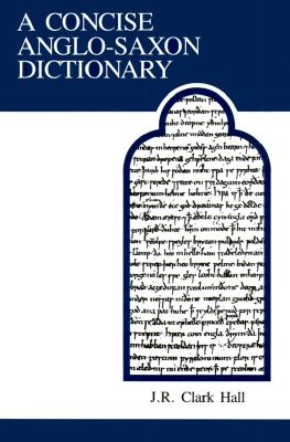 A Concise Anglo-Saxon Dictionary [With Supplement by Merritt] (Mart: The Medieval Academy Reprints for Teaching #14) Cover Image