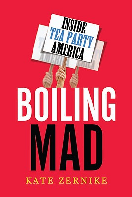 Boiling Mad: Inside Tea Party America Cover Image