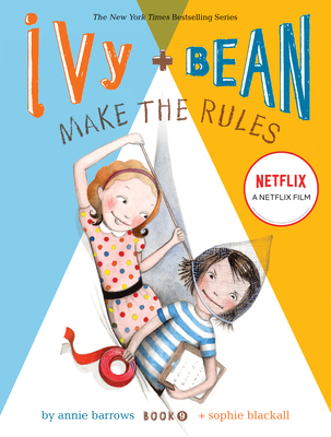 Ivy and Bean Make the Rules (Ivy & Bean #9) Cover Image