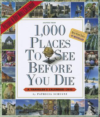 1,000 Places to See Before You Die 2012 Wall Calendar Cover Image