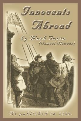 The Innocents Abroad: Or the New Pilgrims' Progress Cover Image