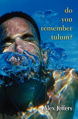 Do You Remember Tulum?: Novella in the Form of a Love Letter Cover Image
