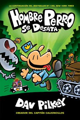 Hombre Perro se desata (Dog Man Unleashed) Cover Image