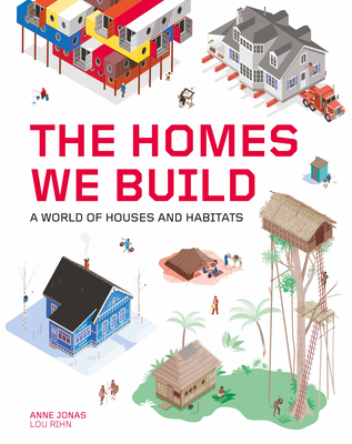 The Homes We Build: A World of Houses and Habitats Cover Image