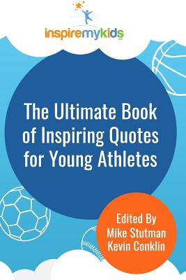 The Ultimate Book of Inspiring Quotes for Young Athletes Cover Image