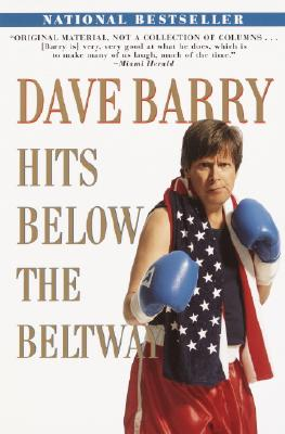 Dave Barry Hits Below the Beltway Cover