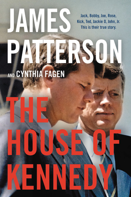 The House of Kennedy James Patterson, Little Brown, $29,