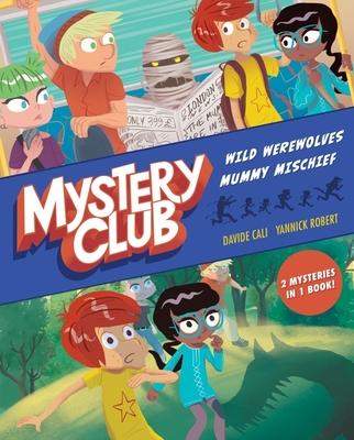 Mystery Club (graphic novel): Wild Werewolves; Mummy Mischief Cover Image