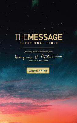 The Message Devotional Bible, Large Print (Softcover): Featuring Notes and Reflections from Eugene H. Peterson Cover Image