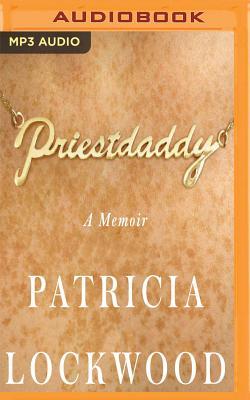 Priestdaddy: A Memoir Cover Image