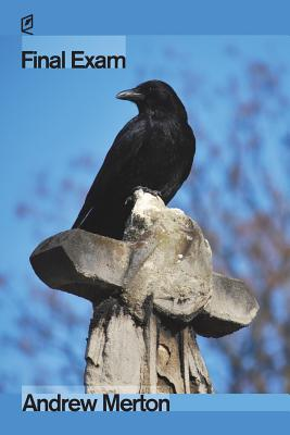 FINAL EXAM book cover. A crow perches on a cement cross in a cemetary, against a blue sky