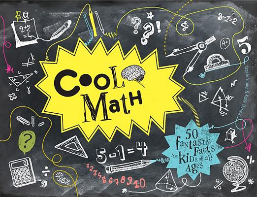 Cool Math: 50 Fantastic Facts for Kids of All Ages Cover Image