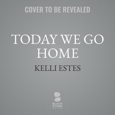 Today We Go Home Lib/E Cover Image