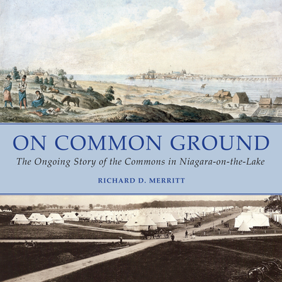 On Common Ground: The Ongoing Story of the Commons in Niagara-On-The-Lake Cover Image