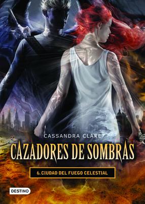 Cazadores de Sombras 6. Ciudad del Fuego Celestial Cover Image