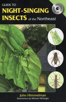 Guide to Night-Singing Insects of the Northeast [With CD (Audio)] Cover Image