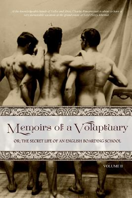 Memoirs of a Voluptuary [volume II]: Or; The Secret Life of an English Boarding School Cover Image