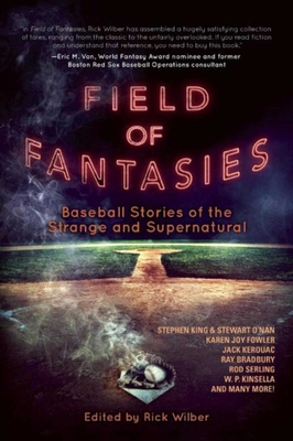 Field of Fantasies: Baseball Stories of the Strange and Supernatural Cover Image