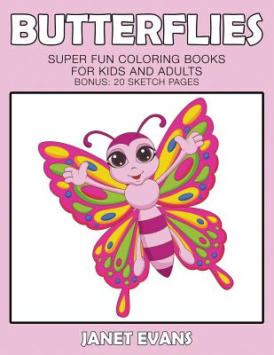 Butterflies: Super Fun Coloring Books For Kids And Adults (Bonus: 20 Sketch Pages) Cover Image