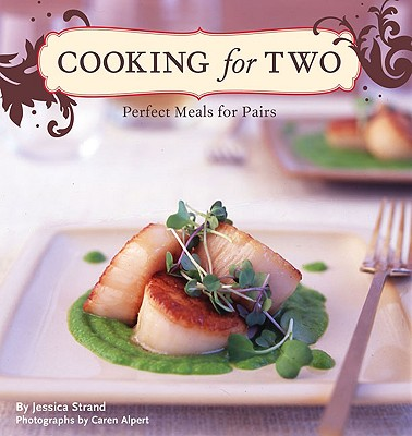 Cooking for Two: Perfect Meals for Pairs Cover Image