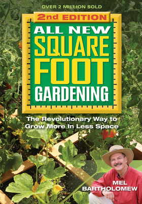 All New Square Foot Gardening: The Revolutionary Way to Grow More in Less Space Cover Image