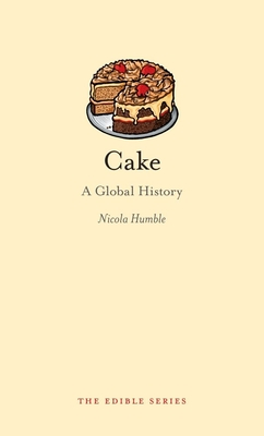 Cake: A Global History (Edible) Cover Image
