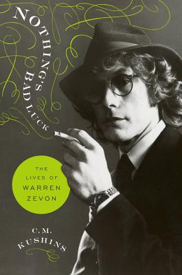 Nothing's Bad Luck: The Lives of Warren Zevon Cover Image