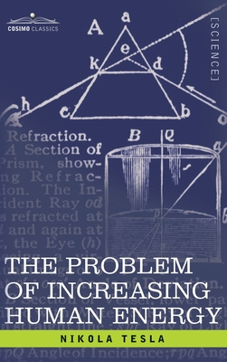 Problem of Increasing Human Energy: With Special Reference to the Harnessing of the Sun's Energy Cover Image