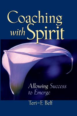 Coaching with Spirit: Allowing Success to Emerge Cover Image