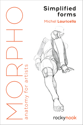 Morpho: Simplified Forms: Anatomy for Artists Cover Image
