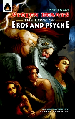 Stolen Hearts: The Love of Eros and Psyche: A Graphic Novel (Campfire Graphic Novels) Cover Image