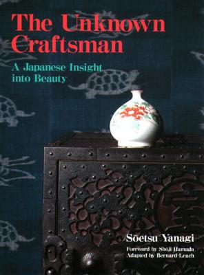 The Unknown Craftsman: A Japanese Insight Into Beauty Cover Image