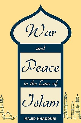 War and Peace in the Law of Islam Cover Image