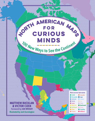 North American Maps for Curious Minds: 100 New Ways to See the Continent Cover Image