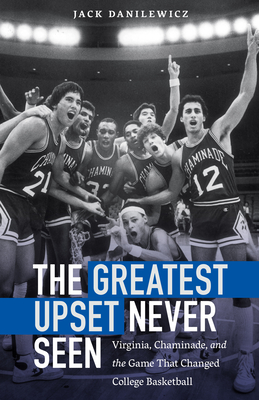 Cover for The Greatest Upset Never Seen