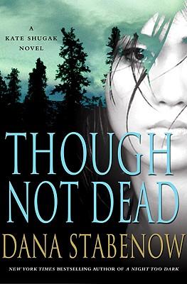 Though Not Dead: A Kate Shugak Novel Cover Image
