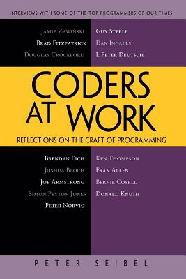 Coders at Work: Reflections on the Craft of Programming Cover Image