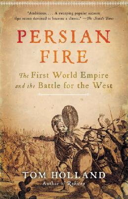 Persian Fire: The First World Empire and the Battle for the West Cover Image
